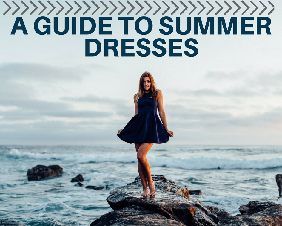 GUEST POST: A Guide to Summer Dresses
