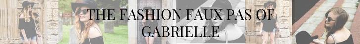 the fashion faucx pas of gabtrielle