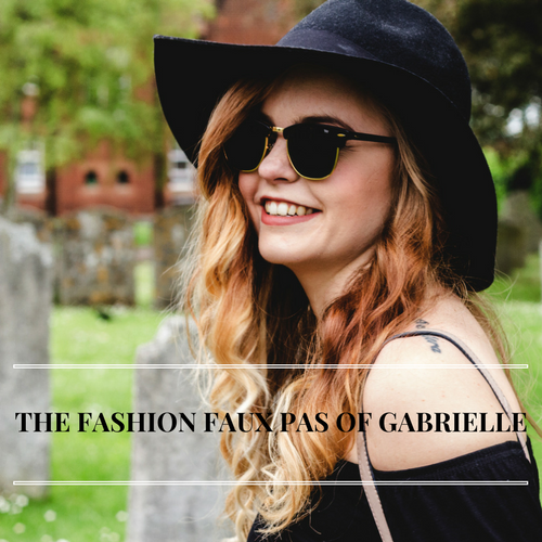 THE FASHION FAUX PAS OF GABRIELLE