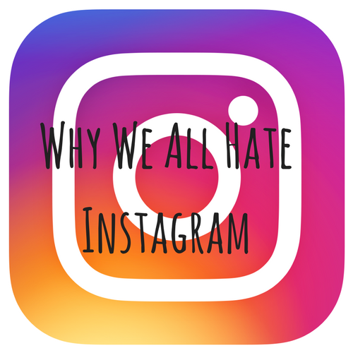 Why we all hate Instagram