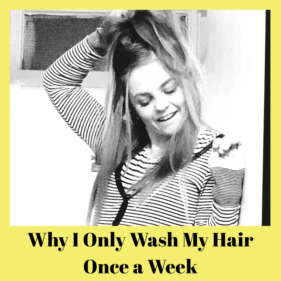Why I only wash my hair once a week…