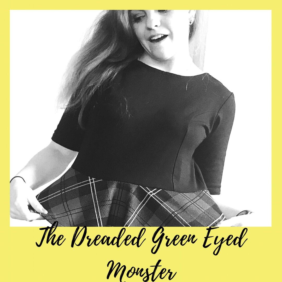 The Dreaded Green-Eyed Monster