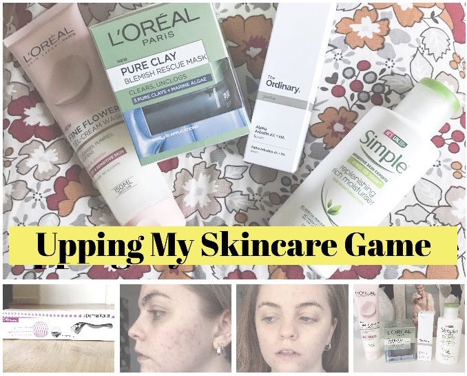 Upping my skincare game